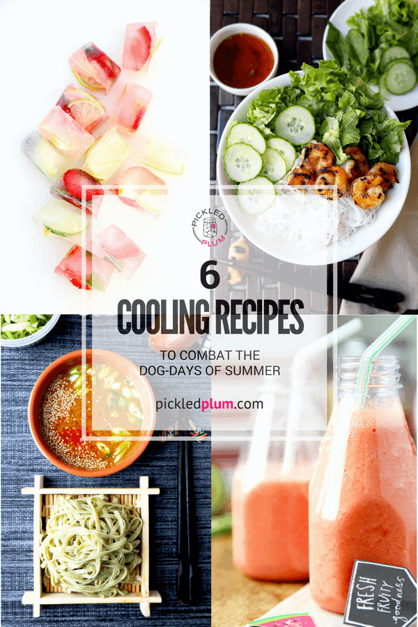 6 Cooling Recipes to Combat the Dog-Days of Summer