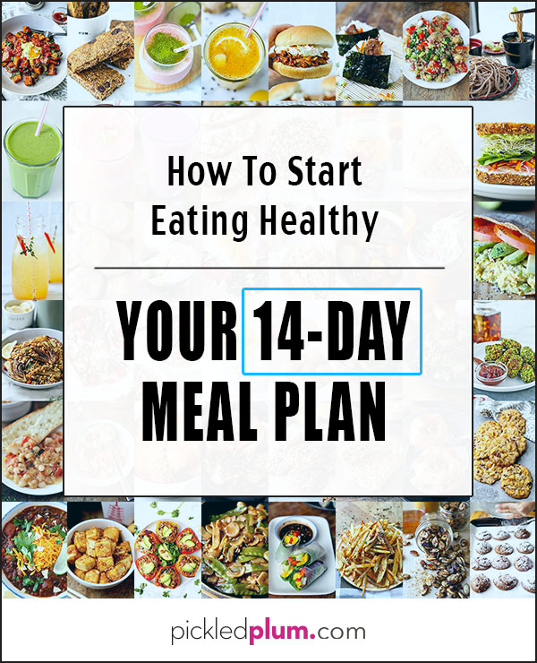 How To Start Eating Healthy - Your 14-Day Meal Plan | Pickled Plum Food And  Drinks