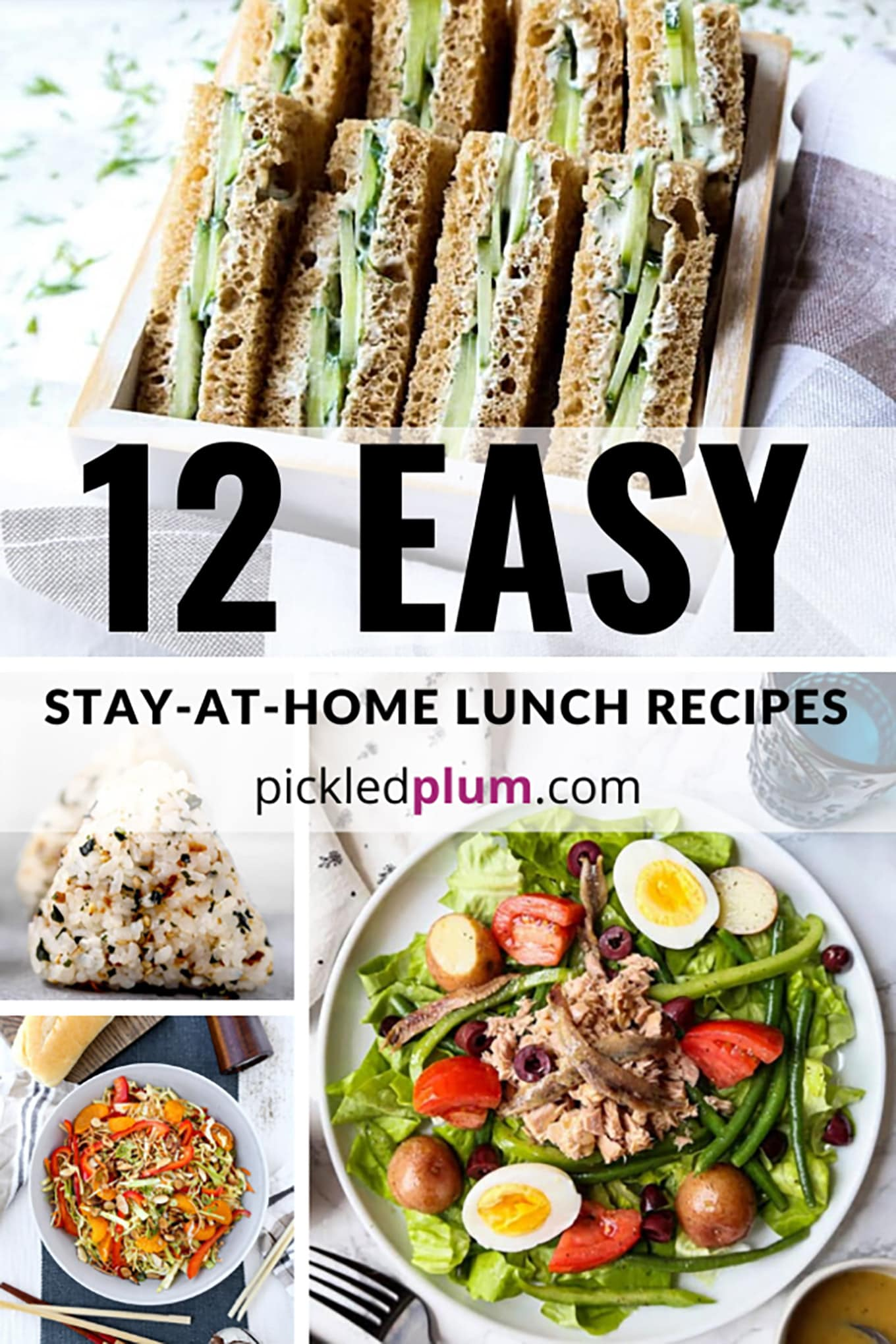 12 Easy Stay At Home Lunch Recipes Pickled Plum Food And Drinks